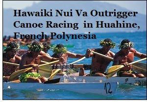 Hawaiki Nui Va Outrigger Canoe Race in Huahine, French Polyneias www.njcharters