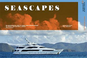 Seascapes Guide to Ultra Luxury Yacht Charter Escapes